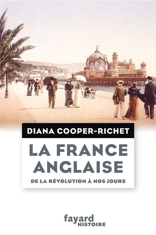 LA FRANCE ANGLAISE, DE LA REVOLUTION A NOS JOURS