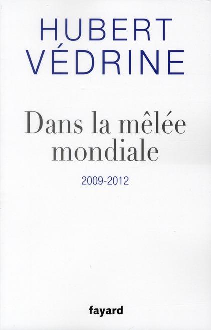 DANS LA MELEE MONDIALE - 2009-2012