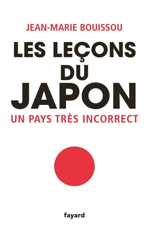 LES LECONS DU JAPON - UN PAYS TRES INCORRECT