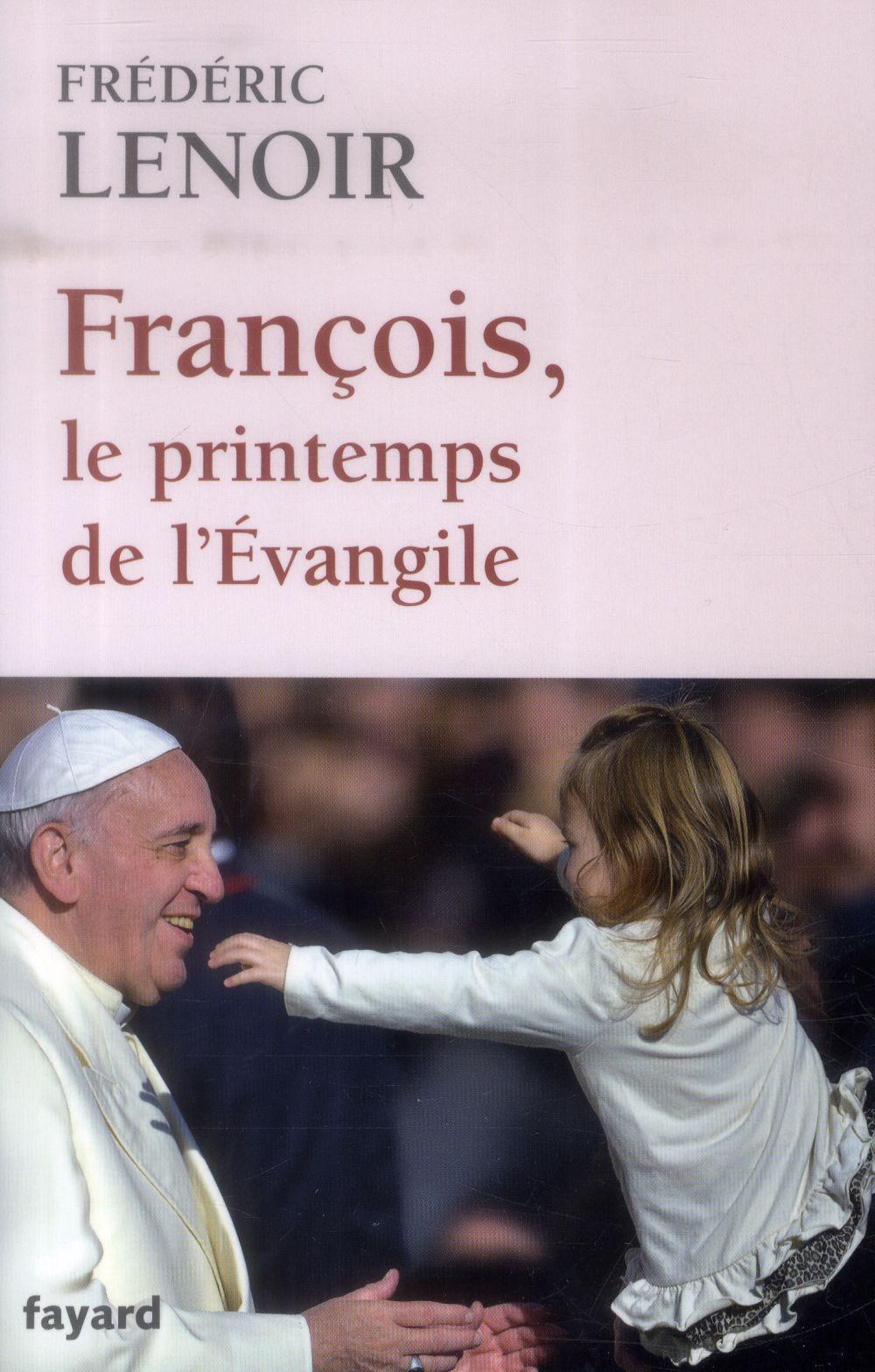 FRANCOIS, LE PRINTEMPS DE L'EVANGILE