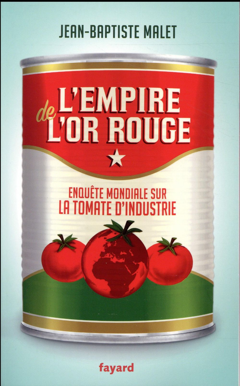 L'EMPIRE DE L'OR ROUGE - ENQUETE MONDIALE SUR LA TOMATE D'INDUSTRIE