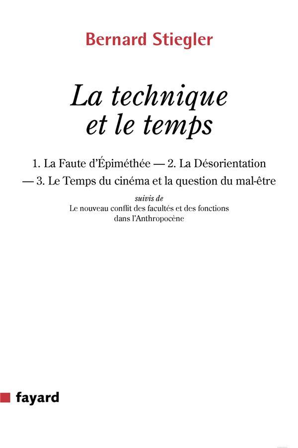 LA TECHNIQUE ET LE TEMPS - 1. LA FAUTE D EPIMETHEE.  2. LA DESORIENTATION  3. LE TEMPS DU CINEMA E