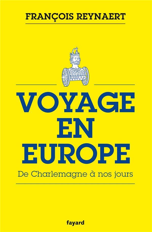 VOYAGE EN EUROPE - DE CHARLEMAGNE A NOS JOURS
