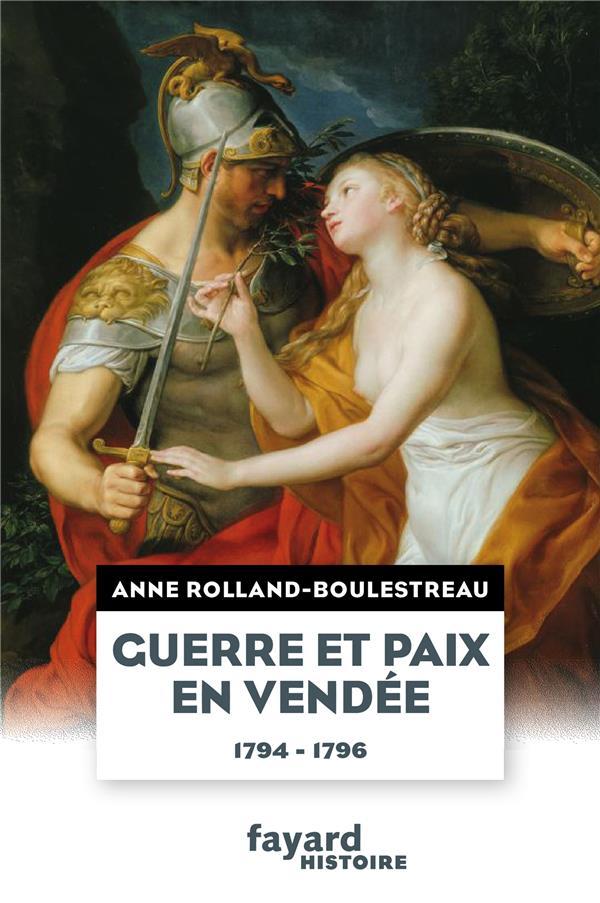 GUERRE ET PAIX EN VENDEE (1794-1796)