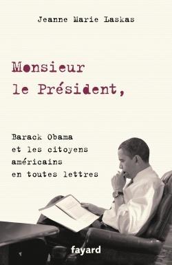 MONSIEUR LE PRESIDENT, - BARACK OBAMA ET LES CITOYENS AMERICAINS EN TOUTES LETTRES