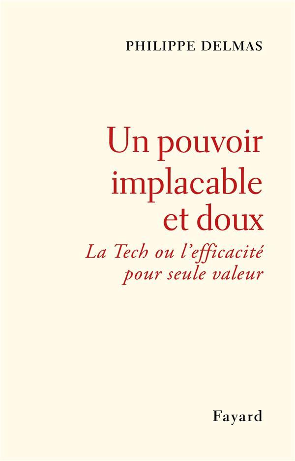 UN POUVOIR IMPLACABLE ET DOUX : LA TECH OU L'EFFICACITE POUR SEULE VALEUR