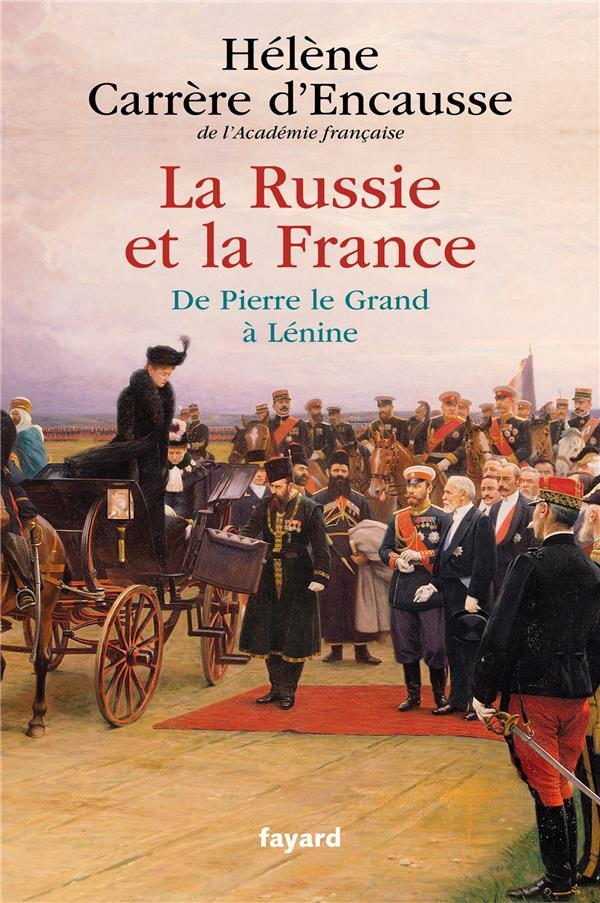 LA RUSSIE ET LA FRANCE - DE PIERRE LE GRAND A LENINE