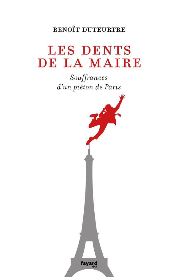LES DENTS DE LA MAIRE - SOUFFRANCES D'UN PIETON DE PARIS