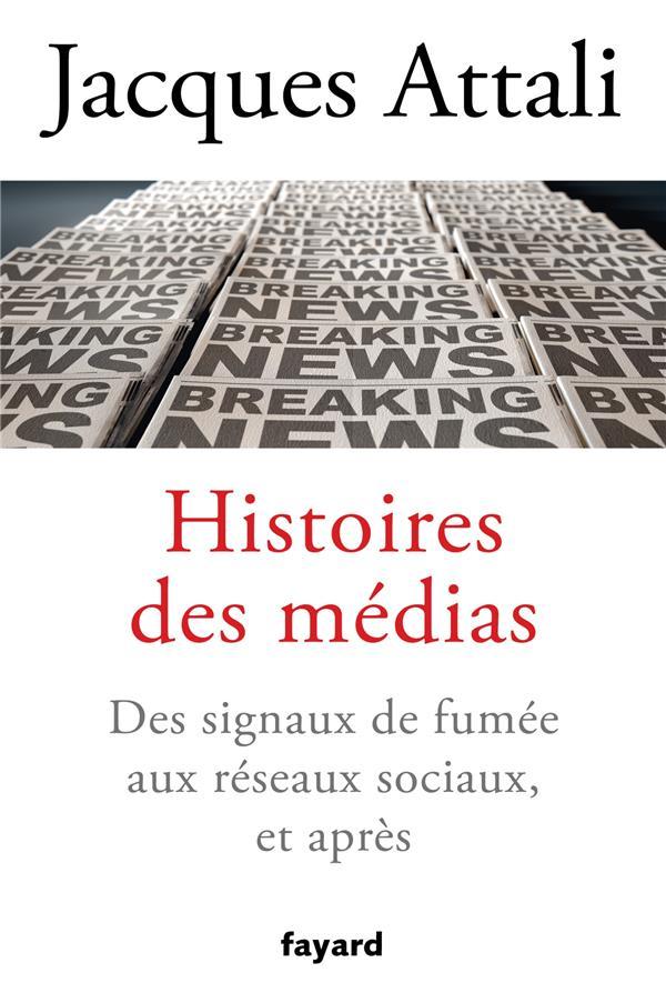 HISTOIRES DES MEDIAS - DES SIGNAUX DE FUMEE AUX RESEAUX SOCIAUX, ET BIEN APRES