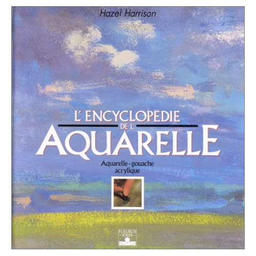 ENCYCLOPEDIE DE L'AQUARELLE