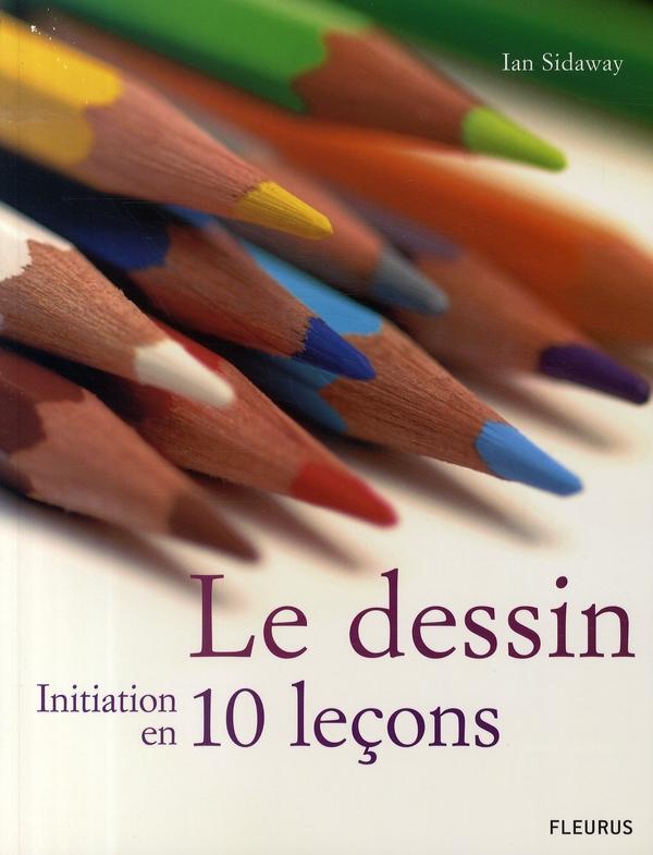 DESSIN - INITIATION EN 10 LECONS (LE)
