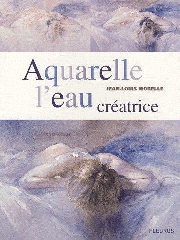AQUARELLE L'EAU CREATRICE