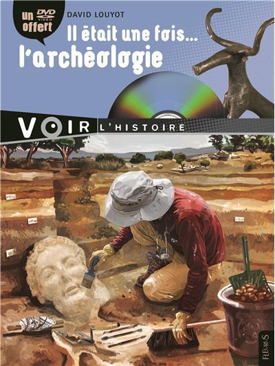 IL ETAIT UNE FOIS L'ARCHEOLOGIE