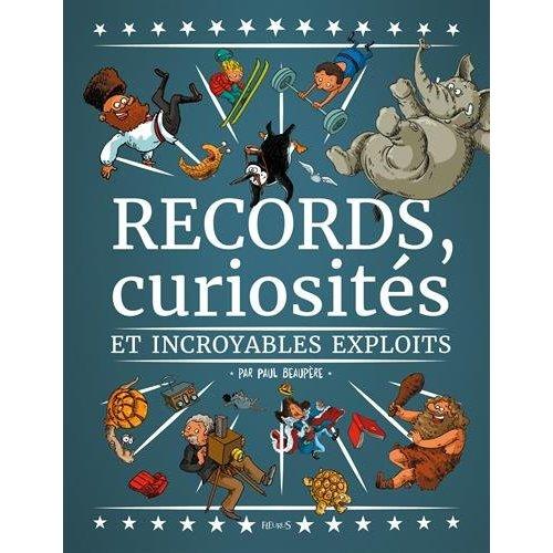 RECORDS, CURIOSITES ET INCROYABLES EXPLOITS