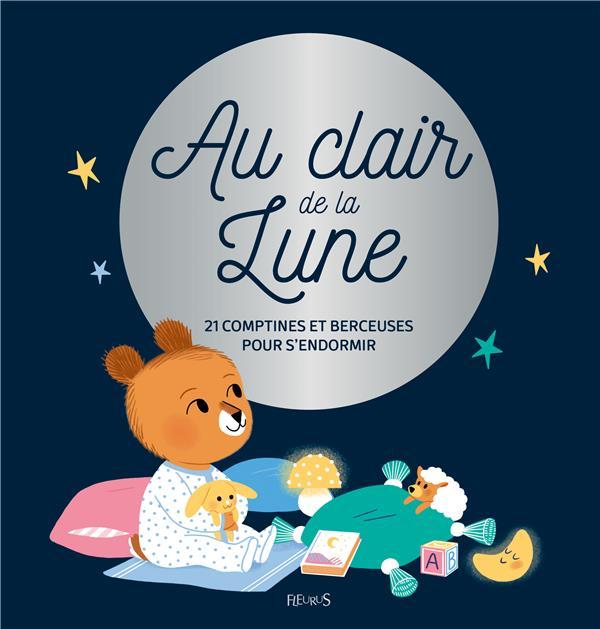 AU CLAIR DE LA LUNE. COMPTINES ET BERCEUSES POUR S'ENDORMIR (+ CD)