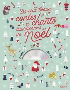 LES PLUS BEAUX CONTES ET CHANTS TRADITIONNELS DE NOEL