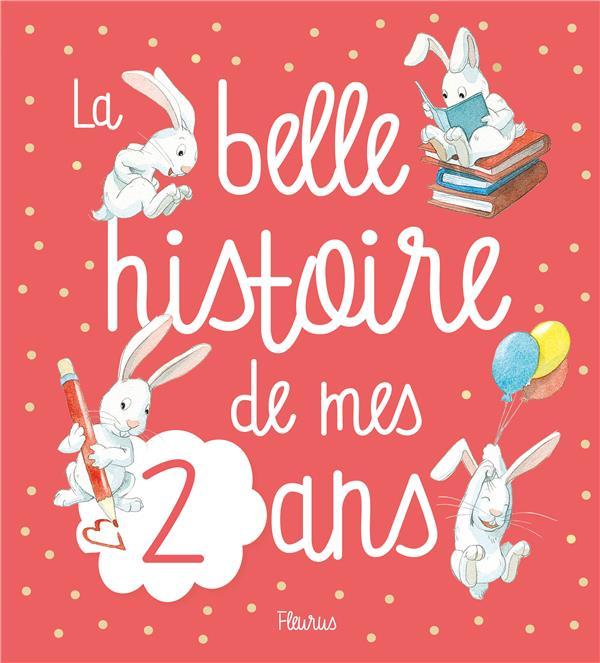 LA BELLE HISTOIRE DE MES 2 ANS