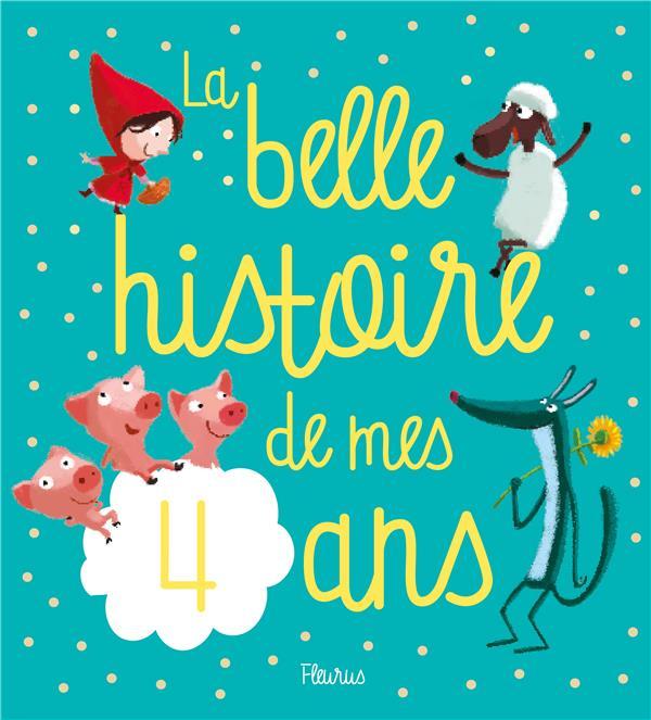 LA BELLE HISTOIRE DE MES 4 ANS