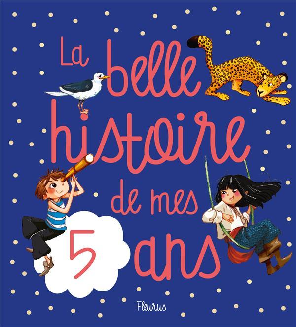 LA BELLE HISTOIRE DE MES 5 ANS