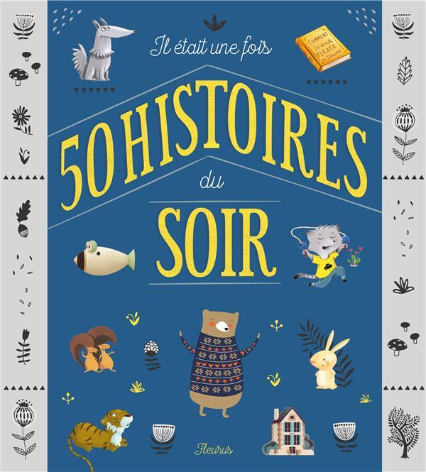 IL ETAIT UNE FOIS 50 HISTOIRES DU SOIR