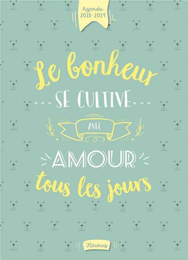 AGENDA 2018-2019. LE BONHEUR SE CULTIVE AVEC AMOUR TOUS LES JOURS.