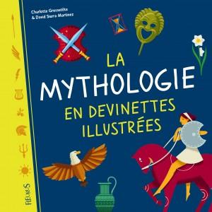LA MYTHOLOGIE EN DEVINETTES ILLUSTREES