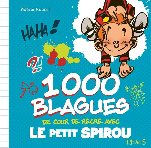 1000 BLAGUES DE COUR DE RECRE AVEC LE PETIT SPIROU
