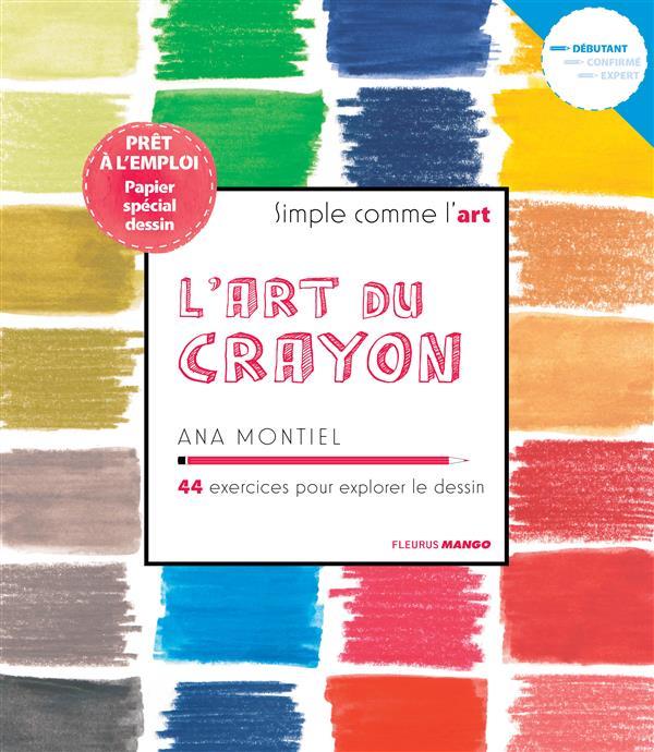L'ART DU CRAYON. 44 EXERCICES POUR EXPLORER LE DESSIN