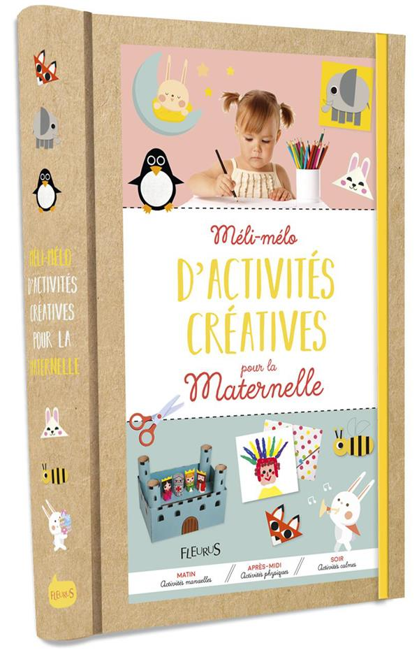 MELI-MELO D'ACTIVITES CREATIVES POUR LA MATERNELLE