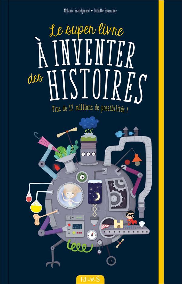 LE SUPER LIVRE A INVENTER DES HISTOIRES