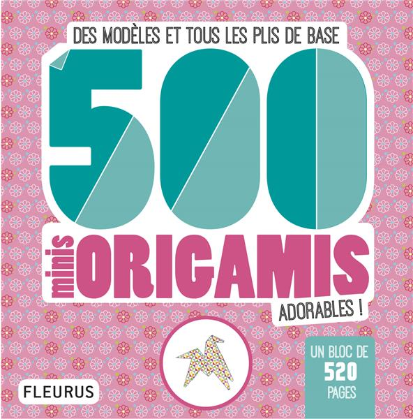 500 MINI ORIGAMIS ADORABLES !