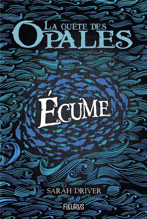 LA QUETE DES OPALES - TOME 1 - ECUME