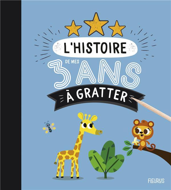 L'HISTOIRE DE MES 3 ANS A GRATTER