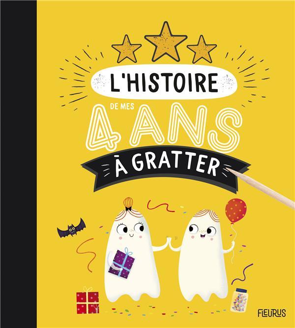 L'HISTOIRE DE MES 4 ANS A GRATTER