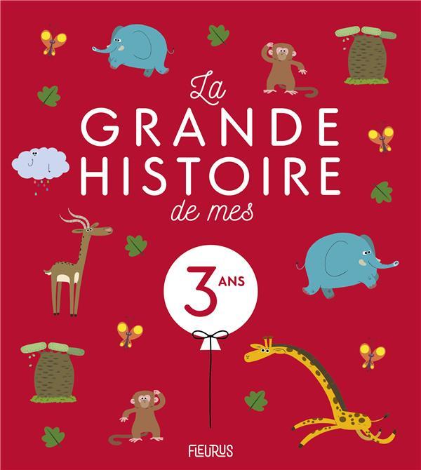 LA GRANDE HISTOIRE DE MES 3 ANS