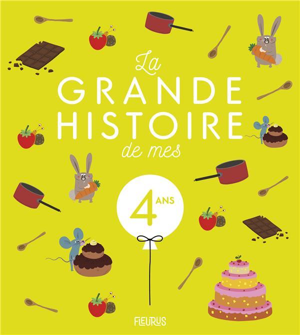 LA GRANDE HISTOIRE DE MES 4 ANS