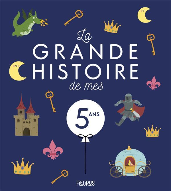 LA GRANDE HISTOIRE DE MES 5 ANS