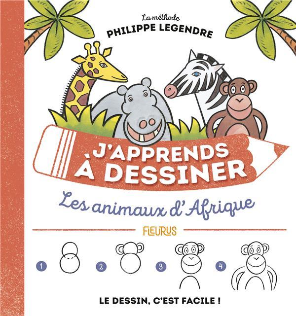 J'APPRENDS A DESSINER LES ANIMAUX D'AFRIQUE