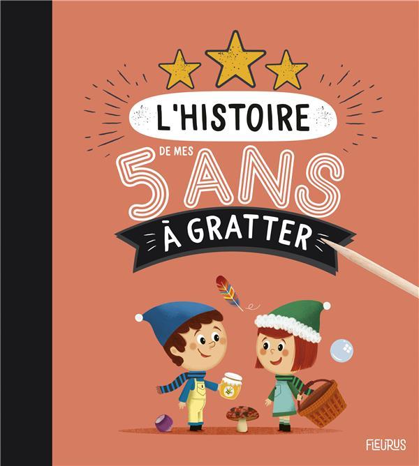 L'HISTOIRE DE MES 5 ANS A GRATTER