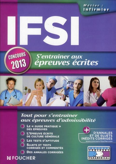 IFSI S'ENTRAINER AUX EPREUVES ECRITES CONCOURS 2013