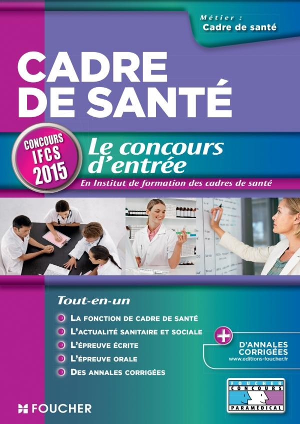 CADRE DE SANTE - LE CONCOURS D'ENTREE - CONCOURS IFCS 2015 - N 73