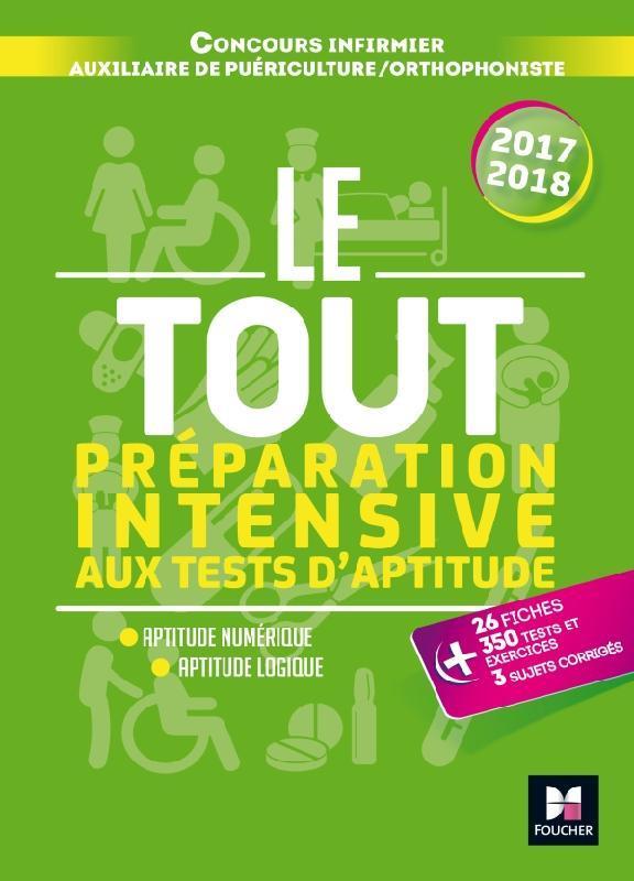 LE TOUT PREPARATION INTENSIVE AUX TESTS D'APTITUDE CONCOURS IFSI/AP/ORTHO 2017-2018