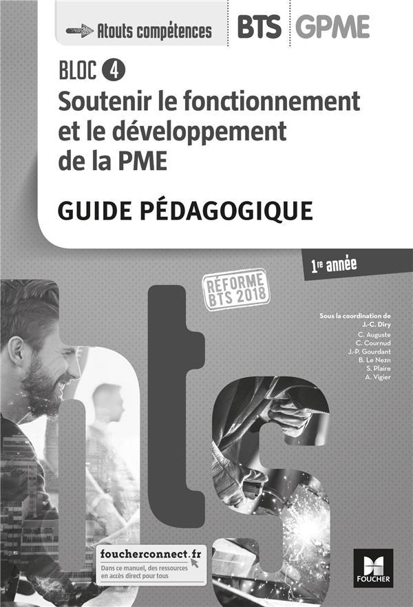 BLOC 4 - SOUTENIR LE FONCTIONNEMENT ET LE DEVELOPPEMENT DE LA PME - BTS 1 GPME - ED 2018 - GP