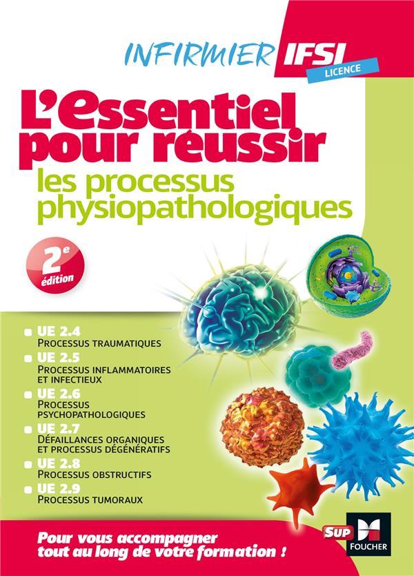 IFSI L'ESSENTIEL POUR REUSSIR LES PROCESSUS PHYSIOPATHOLOGIQUES - DIPLOME INFIRMIER