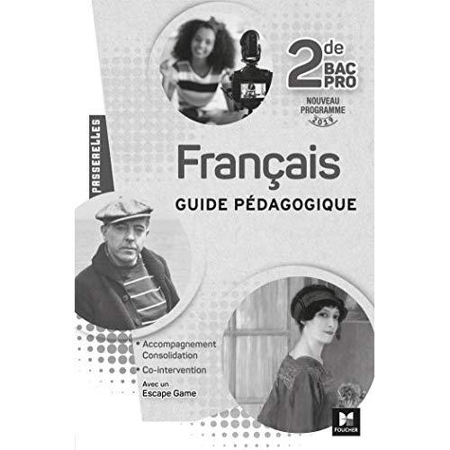 PASSERELLES - FRANCAIS 2NDE BAC PRO - ED. 2019 - GUIDE PEDAGOGIQUE