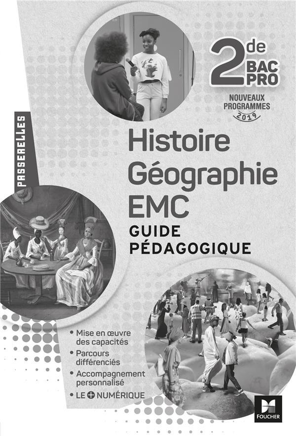 PASSERELLES - HISTOIRE-GEOGRAPHIE-EMC 2DE BAC PRO - ED. 2019 - CORRIGE