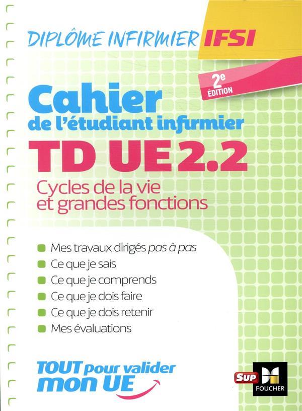 CAHIER DE T.D. DE L'ETUDIANT INFIRMIER - UE 2.2 - CYCLE DE LA VIE - DEI