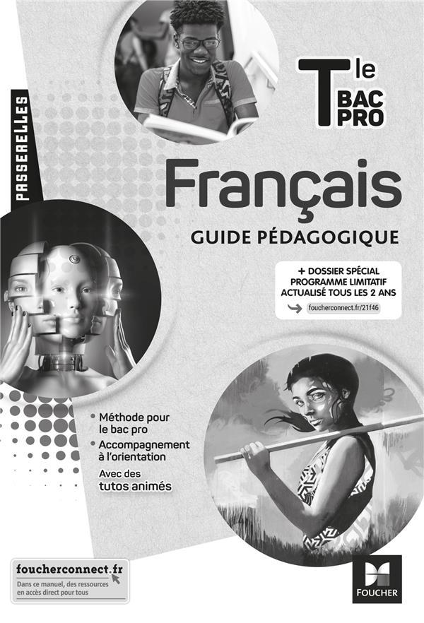 PASSERELLES - FRANCAIS - TLE BAC PRO - ED. 2021 - GUIDE PEDAGOGIQUE