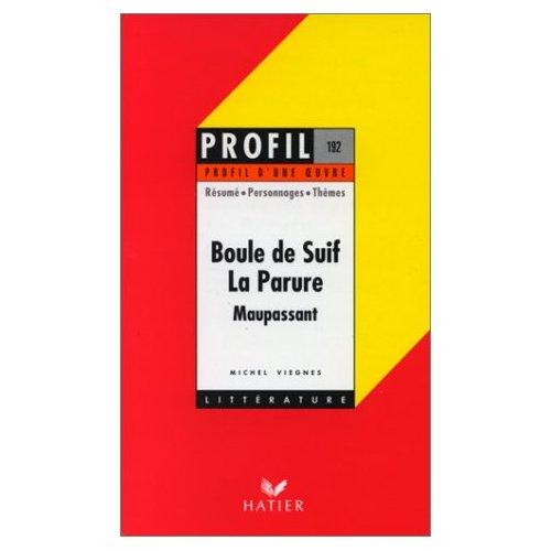 PROFIL D'UNE OEUVRE - MAUPASSANT : BOULE DE SUIF
