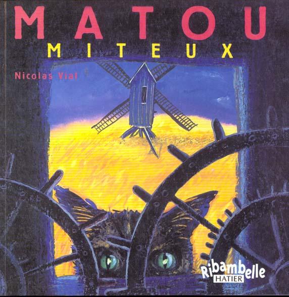 RIBAMBELLE CP SERIE BLEUE ED. 2008 - MATOU MITEUX (ALBUM N 5)